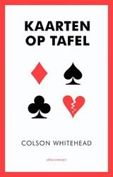 Kaarten op tafel | Colson Whitehead |