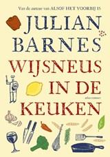 Wijsneus in de keuken | Julian Barnes |