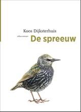 De spreeuw   Koos Dijksterhuis  