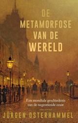 De metamorfose van de wereld   Jürgen Osterhammel  