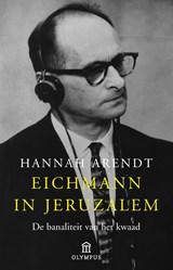 Eichmann in Jeruzalem | Hannah Arendt |