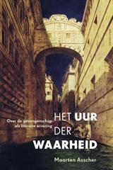 Het uur der waarheid | Maarten Asscher |