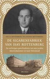 De sigarenfabriek van Isay Rottenberg | Hella Rottenberg ; Sandra Rottenberg |