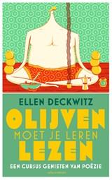 Olijven moet je leren lezen   Ellen Deckwitz  
