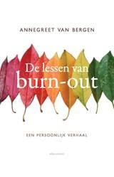 De lessen van Burn-out | Annegreet van Bergen |