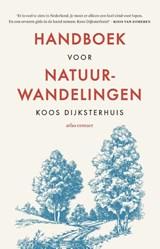 Handboek voor natuurwandelingen | Koos Dijksterhuis |
