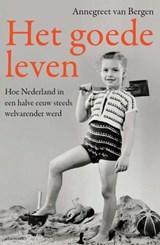 Het goede leven | Annegreet van Bergen |