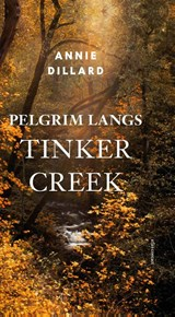 Pelgrim langs Tinker Creek   Annie Dillard  