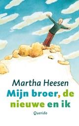 Mijn broer, de nieuwe en ik | Martha Heesen |