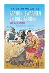 Paarden, zwaarden en rare baarden | Fik Meijer ; Jan Paul Schutten |