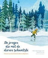 De jongen die met de dieren schaatste | Edward van de Vendel |