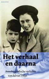 Het verhaal en daarna   Ed van Thijn  