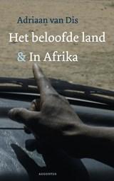 Beloofde land en In Afrika | Adriaan van Dis |