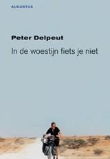 In de woestijn fiets je niet | Peter Delpeut |