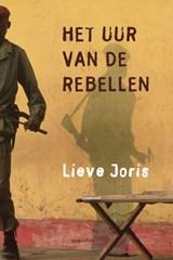 Het uur van de rebellen | Lieve Joris |