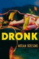 Dronk | Mirjam Boelsums |