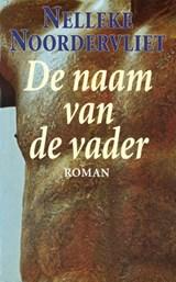 De naam van de vader   Nelleke Noordervliet  