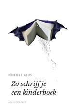 Zo schrijf je een kinderboek   Mireille Geus  