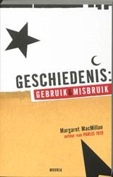 Geschiedenis: gebruik en misbruik | M. MacMillan |