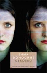 Geroerd | Emma Donoghue |