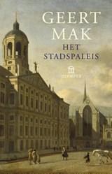 Het stadspaleis | Geert Mak |
