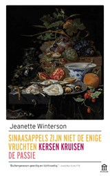 Sinaasappels zijn niet de enige vruchten ; Kersen kruisen ; De passie | Jeanette Winterson |