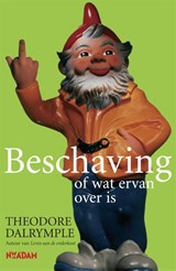 Beschaving, of wat ervan over is | Theodore Dalrymple |
