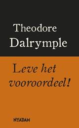 Leve het vooroordeel! | T. Dalrymple |