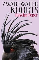 Zwartwaterkoorts | Rascha Peper |