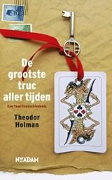 De grootste truc aller tijden   Theodor Holman  
