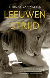 Leeuwenstrijd | Thomas van Aalten |