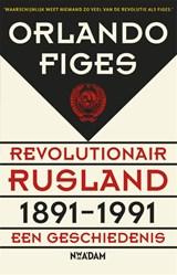 Revolutionair Rusland, 1891-1991 | Orlando Figes |