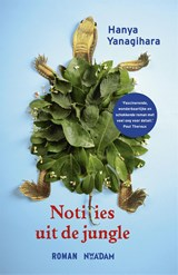 Notities uit de jungle | Hanya Yanagihara |
