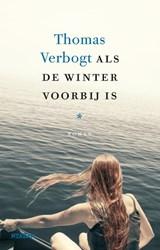 Als de winter voorbij is   Thomas Verbogt  