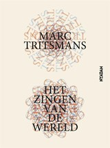 Het zingen van de wereld | Marc Tritsmans |