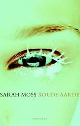 Koude aarde | Sarah Moss |