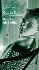 Bericht uit Berlijn | Otto de Kat |