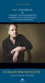 Schaduwkind suite   P.F. Thomése ; Corrie van Binsbergen ; Albert van Veenendaal ; Vu Strijkersensemble  