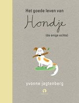 Het goede leven van Hondje (de enige echte) | Yvonne Jagtenberg |