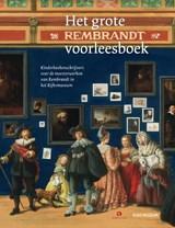 Het grote Rembrandt voorleesboek | Joke van Leeuwen ; Bibi Dumon Tak ; Jan Paul Schutten ; Sjoerd En Margje Kuyper ; Koos Meinderts ; Thijs Goverde |
