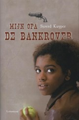 Mijn opa de bankrover | Sjoerd Kuyper |