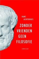 Zonder vrienden geen filosofie | Hans Achterhuis |