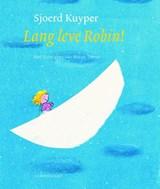 Lang leve Robin! | Sjoerd Kuyper |