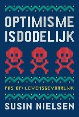 Optimisme is dodelijk   Susin Nielsen  