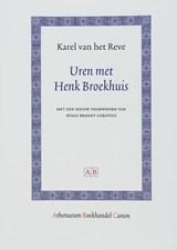 Uren met Henk Broekhuis   Karel van het Reve  