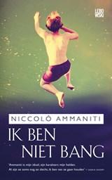 Ik ben niet bang | Niccolò Ammaniti |
