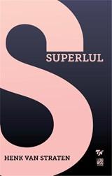 Superlul | Henk van Straten |