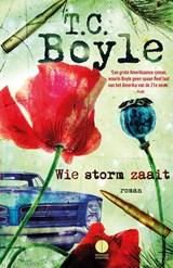 Wie storm zaait | T. Coraghessan Boyle |