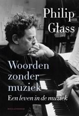Woorden zonder muziek   Philip Glass  
