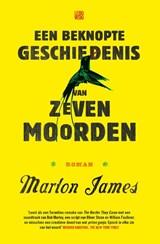 Een beknopte geschiedenis van zeven moorden | Marlon James ; Thijs van Nimwegen ; Arjaan van Nimwegen |